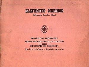 ELEFANTES MARINOS. Mirounga Leonina Linn.: Ministerio de Economia. Provinicia del Chubut, Republica...