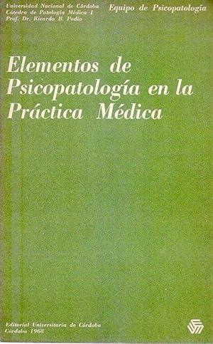 ELEMENTOS DE PSICOPATOLOGIA DE LA PRACTICA MEDICA: Podio, Ricardo B. (Compilador)