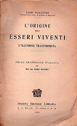 L'ORIGINE DEGLI ESSERI VIVENTI. L'illusione transformista. Prima traduzione italiana ...