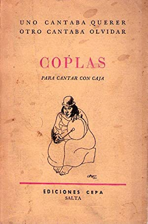 COPLAS PARA CANTAR CON CAJA. Prólogo de Juan Carlos Dávalos. Epílogo de Manuel...