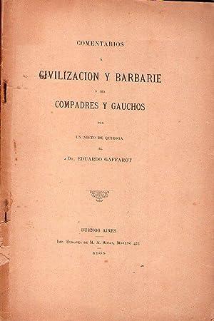 COMENTARIOS A CIVILIZACION Y BARBARIE. O sea compadres y gauchos por un nieto de Quiroga: Gaffarot,...