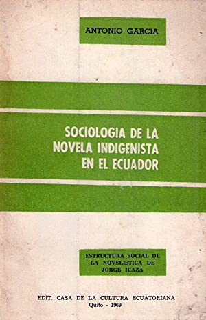 SOCIOLOGIA DE LA NOVELA INDIGENISTA EN EL ECUADOR. Estructura social de la novelística de ...