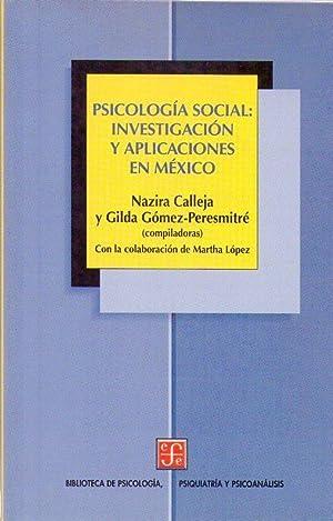 PSICOLOGIA SOCIAL: INVESTIGACION Y APLICACIONES EN MEXICO. Con la colaboración de Martha L&...