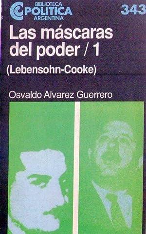 LAS MASCARAS DEL PODER. Lebensohn - Cooke.: Alvarez Guerrero, Osvaldo