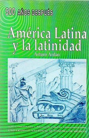 AMERICA LATINA Y LA LATINIDAD: Ardao, Arturo