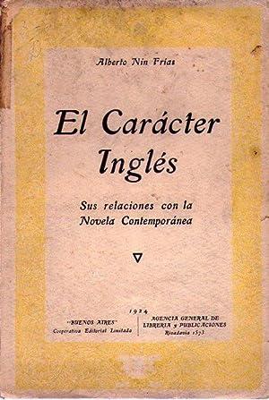 EL CARACTER INGLES. Sus relaciones con la novela contemporánea: Nin Frias, Alberto
