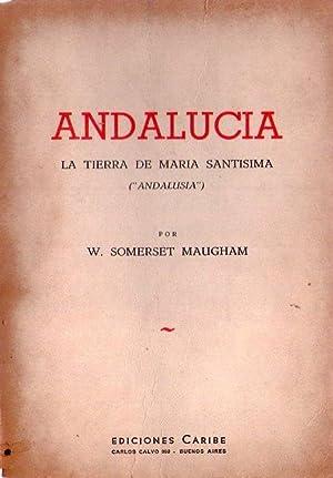 ANDALUCIA. La tierra de María Santísima. (Andalusia). Traducción de Isidoro ...
