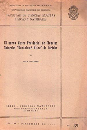 EL NUEVO MUSEO PROVINCIAL DE CIENCIAS NATURALES BARTOLOME MITRE DE CORDOBA: Olsacher, Juan