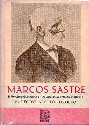MARCOS SASTRE. El propulsor de la educación: Cordero, Hector Adolfo