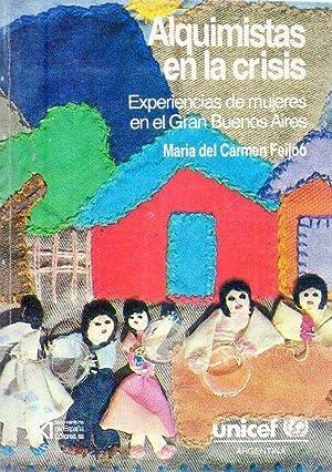 ALQUIMISTAS EN LA CRISIS. Experiencias de mujeres en el Gran Buenos Aires. En la realización...
