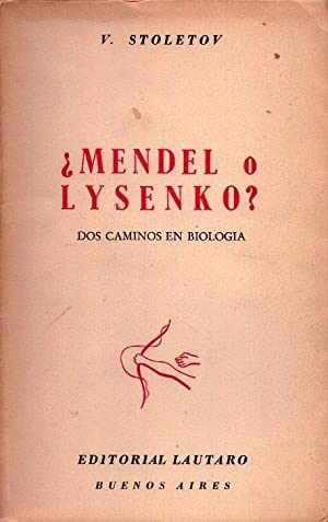 MENDEL O LYSENKO? Dos caminos en biologia: Stoletov, V.