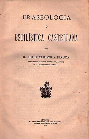 FRASEOLOGIA O ESTILISTICA CASTELLANA: Cejador y Frauca, Julio
