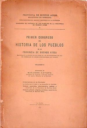 PRIMER CONGRESO DE HISTORIA DE LOS PUEBLOS DE LA PROVINCIA DE BUENOS AIRES. Reunido en La Plata en ...