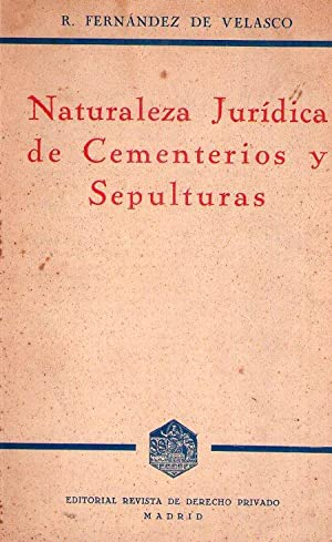 NATURALEZA JURIDICA DE CEMENTERIOS Y SEPULTURAS. Historia y problemas jurídicos: Fernandez ...