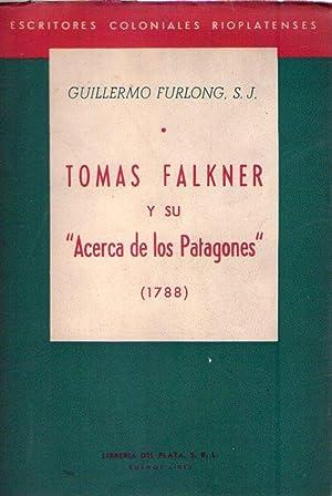 """TOMAS FALKNER Y SU """"ACERCA DE LOS PATAGONES"""". 1788: Furlong, Guillermo"""