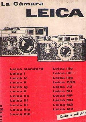 LA LEICA. Cómo trabajar con todos los modelos Leica. Cuarta edición nuevamente ...