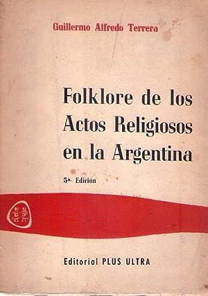 FOLKLORE DE LOS ACTOS RELIGIOSOS EN LA ARGENTINA: Terrera, Guillermo Alfredo