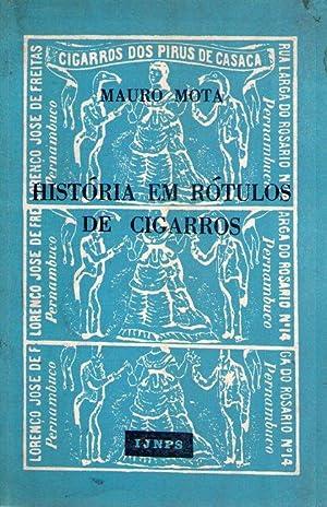 HISTORIA EM ROTULOS DE CIGARROS: Mota, Mauro