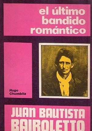 BAIROLETTO. Prontuario y leyenda. (El último bandido romántico): Chumbita, Hugo