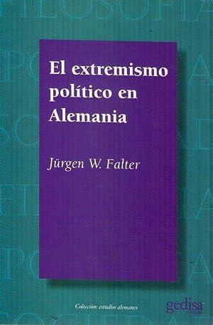 EL EXTREMISMO POLITICO EN ALEMANIA: Falter, Jurgen W.