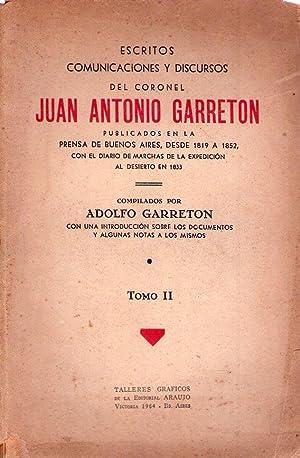 ESCRITOS, COMUNICACIONES Y DISCURSOS DEL CORONEL JUAN ANTONIO GARRETON. (2 tomos). Publicados en la...