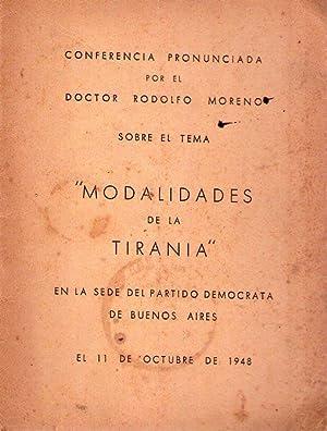 MODALIDADES DE LA TIRANIA. Conferencia pronunciada por el doctor Rodolfo Moreno en la sede del ...