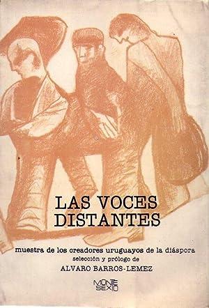 LAS VOCES DISTANTES. Antología de los creadores uruguayos de la diáspora. Selecci&...