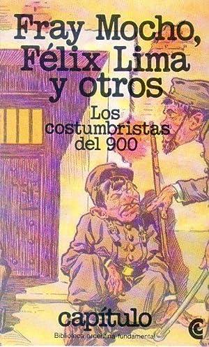 LOS COSTUMBRISTAS DEL 900. Selección y prólogo: Fray Mocho -