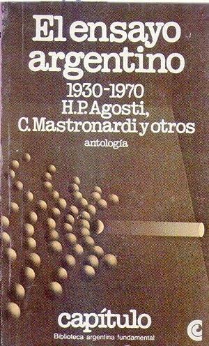 EL ENSAYO ARGENTINO 1930 - 1970. Selección por Rodolfo A. Borello. Prólogo y notas por Juan Carlos ...