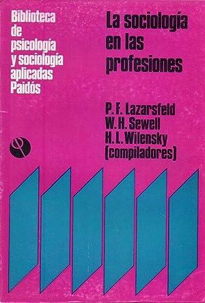 LA SOCIOLOGIA EN LAS PROFESIONES: Lazarsfeld, P. F.