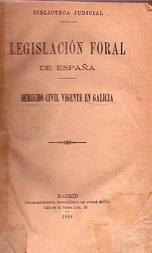 LEGISLACION FORAL DE ESPAÑA. Derecho civil vigente en Galicia