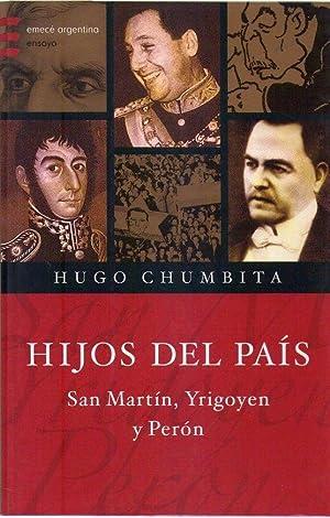 HIJOS DEL PAIS: SAN MARTIN, YRIGOYEN Y: Chumbita, Hugo