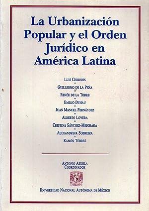 LA URBANIZACION POPULAR Y EL ORDEN JURIDICO EN AMERICA LATINA: Azuela, Antonio (Coordinador) - ...