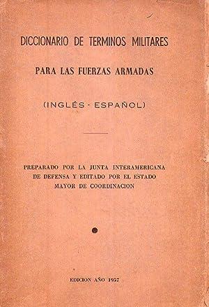 DICCIONARIO DE TERMINOS MILITARES PARA LAS FUERZAS ARMADAS. Inglés - español. ...
