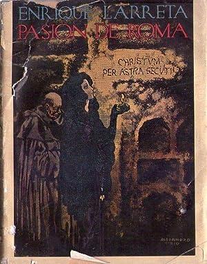 PASION DE ROMA: Larreta, Enrique