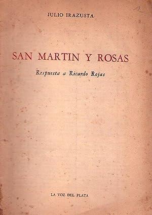 SAN MARTIN Y ROSAS. Respuestas a Ricardo Rojas: Irazusta, Julio