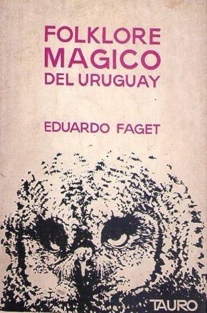 FOLKLORE MAGICO DEL URUGUAY: Faget, Eduardo
