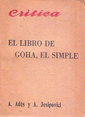 EL LIBRO DE GOHA, EL SIMPLE. Prefacio de Octavio Mirbeau. Traducción de la Sra. Dora Pinelli...