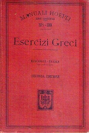 ESERCIZI GRECI. Per la IV ginnasiale in correlazione alle nozioni elementari di lingua greca del ...