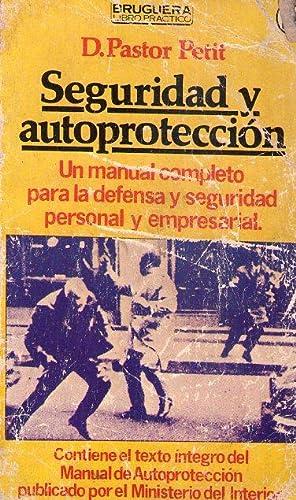 SEGURIDAD Y AUTOPROTECCION. (Un manual completo para la defensa y seguridad personal y empresarial....