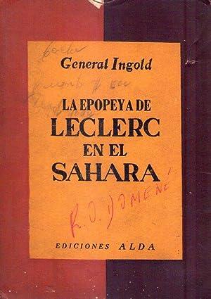 LA EPOPEYA DE LECLERC EN EL SAHARA 1940 - 1943. Prefacio del general De Gaulle. Ilustraciones y ...