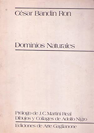 DOMINIOS NATURALES. Prólogo de J. C. Martini Real. Dibujos y collages de Adolfo Nigro: ...