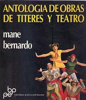 ANTOLOGIA DE OBRAS DE TITERES Y TEATRO: Bernardo, Mane