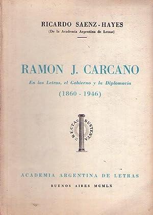 RAMON J. CARCANO. En las letras, el gobierno y la diplomacia 1860 - 1946: Saenz Hayes, Ricardo