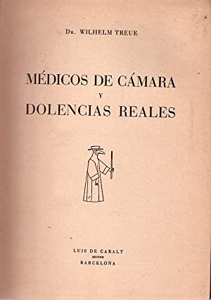 MEDICOS DE CAMARA Y DOLENCIAS REALES: Treue, Wilhelm