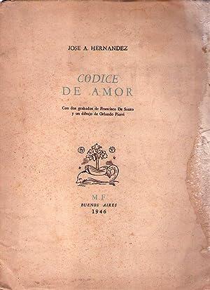 CODICE DE AMOR. Con dos grabados de Francisco de Santo y un dibujo de Orlando Pierri: Hernandez, ...