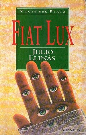 FIAT LUX. La batalla del hombre transparente: Llinas, Julio