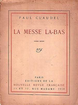 LA MESSE LA-BAS: Claudel, Paul