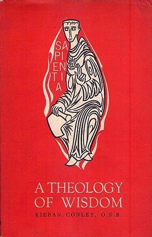 A THEOLOGY OF WISDOM. A study in St. Thomas: Conley, Kieran