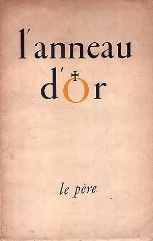L'ANNEAU D'OR. Le père. Mai - aout 1946. No. 9 -10: Caffarel, Henri (Director)